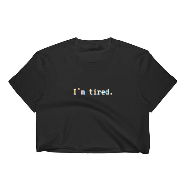 Im Tired Glitch Art Crop Top Tee - Black / S - Crop Top