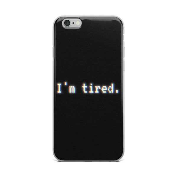 Im Tired Glitch Art Phone Case (Iphone) - Iphone 6 Plus/6S Plu - Iphone Case