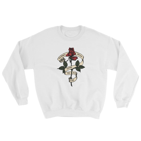 Things Must Come To An End - Old School Rose Tattoo - Unisex Sweatshirt - White / S - Sweatshirt