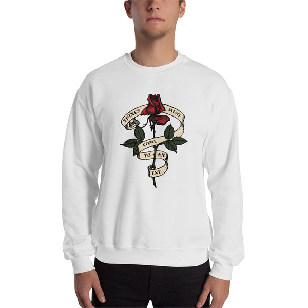 Things Must Come To An End - Old School Rose Tattoo - Unisex Sweatshirt - Sweatshirt