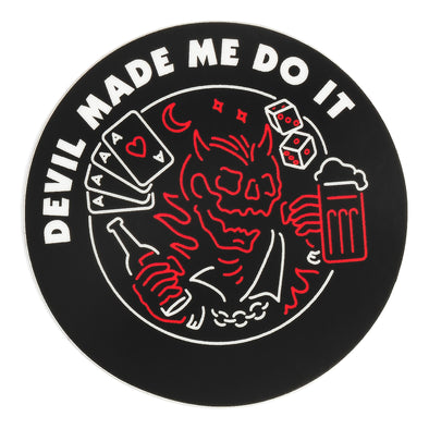 Devil Made Me Do It Sticker