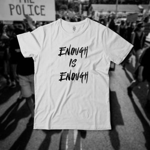 Enough Is Enough (Limited Edition) Protest Tees