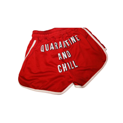 Quarantine And Chill Shorts