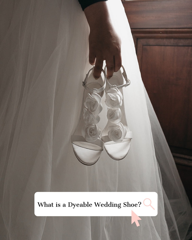 What Is A Dyeable Wedding Shoe?