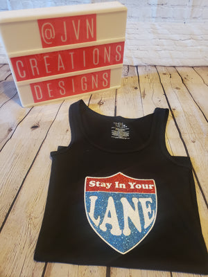Stay In Your Lane - JVN Creations & Designs