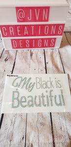 MY BLACK IS BEAUTIFUL RHINESTONE TRANSFER SHEET - JVN Creations & Designs
