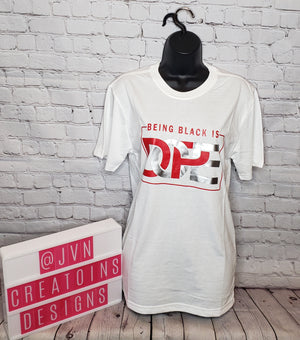 BEING BLACK IS DOPE SMALL UNISEX SHIRT