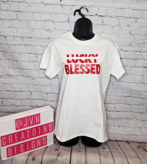NOT LUCKY BLESSED SMALL UNISEX SHIRT