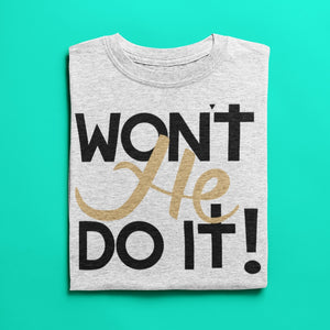 Won't He Do It - JVN Creations & Designs