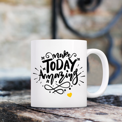 Make Today Amazing 11oz Ceramic Mugs