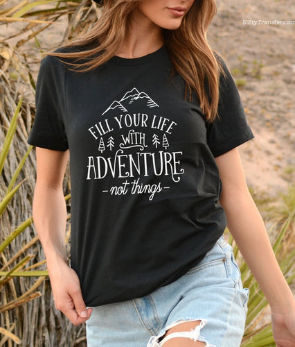 Fill your life with adventure, not things.