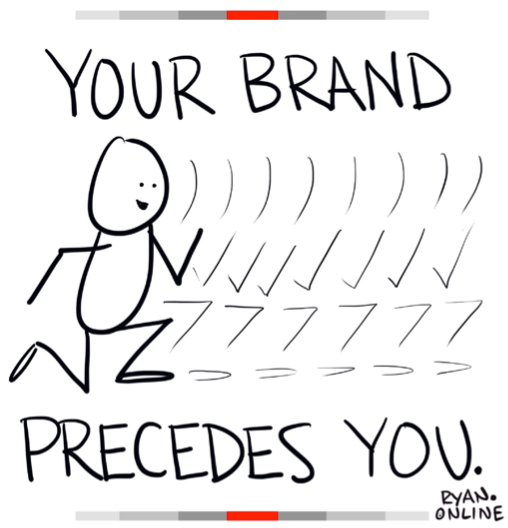 cartoon illustration that states your brand precedes you