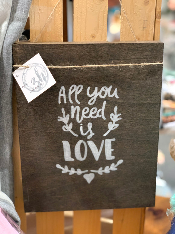 141 ($25) Wood Sign - All You Need Is Love