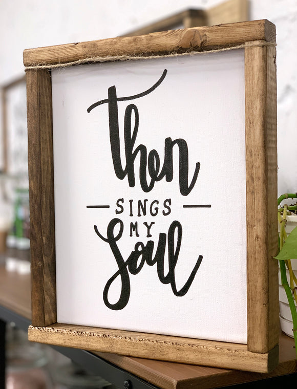 141 ($25) Sign - Then Sings My Soul