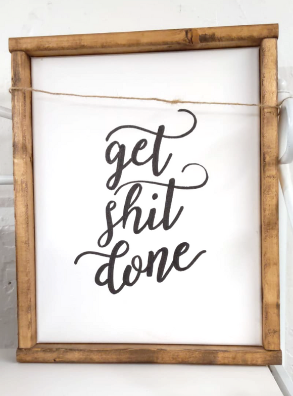 141 ($45) Sign - Get Shit Done