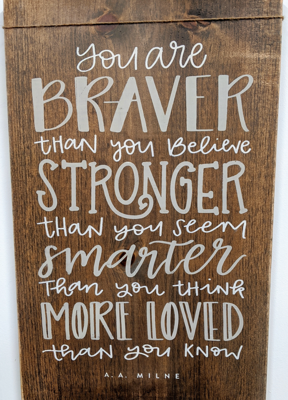 245 ($40) Wood Sign - You Are Brave