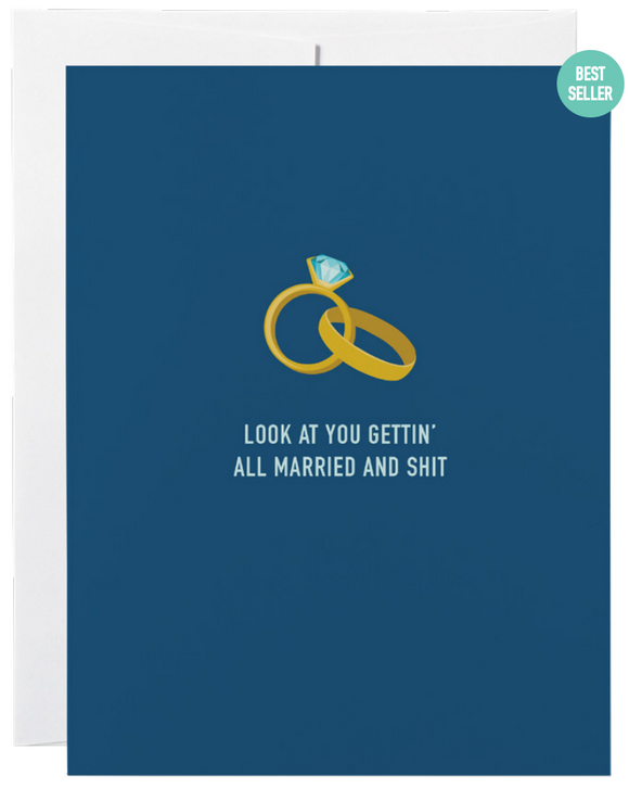 032 ($6) Card - Look At You Gettin All Married and Shit