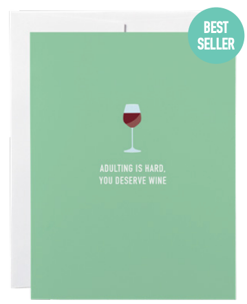 032 ($6) Card - Adulting is Hard You Deserve Wine