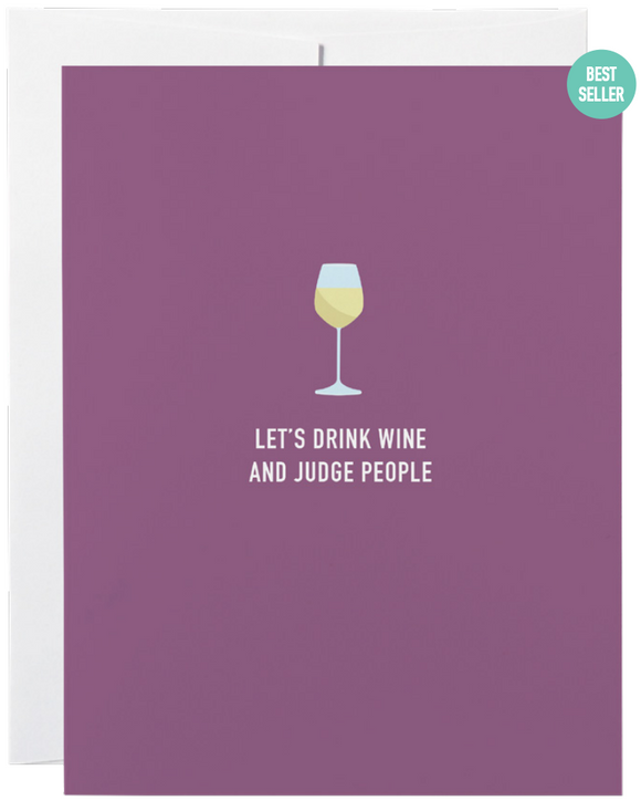032 ($6) Card - Let's Drink Wine and Judge People