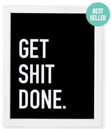 032 ($14) Print - Get Shit Done
