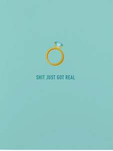 032 ($6) Card - Shit Just Got Real - Engagement
