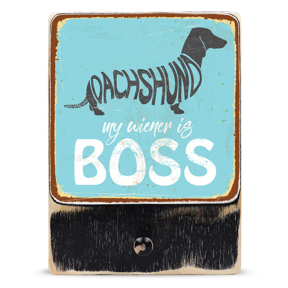 221 ($42.99) Wiener Is Boss - Dog leash hanger.