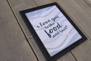 225 ($15) Print - I Love You to the Food and Back