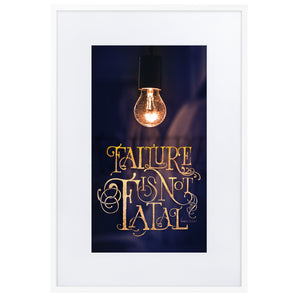 Failure is not Fatal Matte Paper Framed Poster With Mat