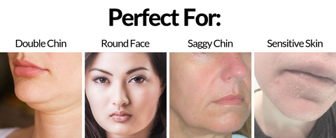 double chin, round face, square face, saggy chin, sensitive or dry skin