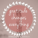 Gratitude Changes Everything Affirmation Sticker-Affirmations That Stick CA