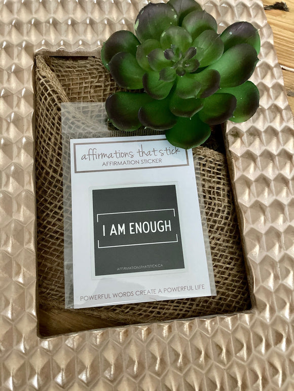 I Am Enough Affirmation Sticker-Affirmations That Stick CA