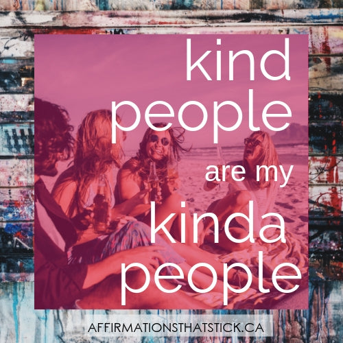 Kind People Affirmation Sticker-Affirmations That Stick CA
