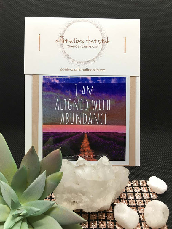 Aligned with Abundance Affirmation Sticker-Affirmations That Stick CA