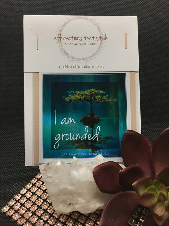 I Am Grounded Affirmation Sticker-Affirmations That Stick CA