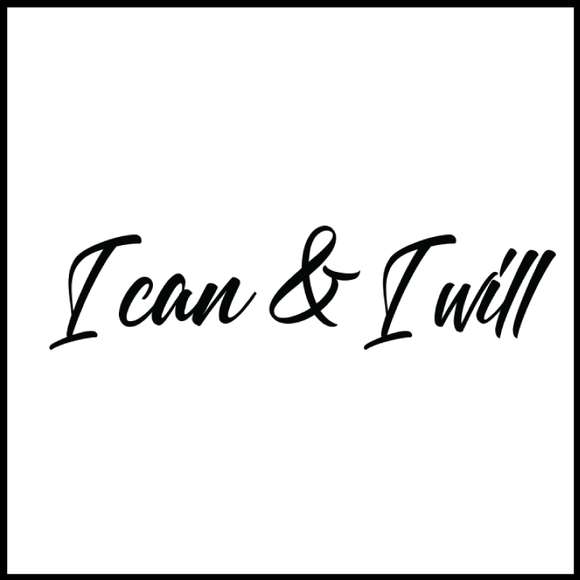 I Can & I Will Affirmation Tattoo-Affirmations That Stick CA