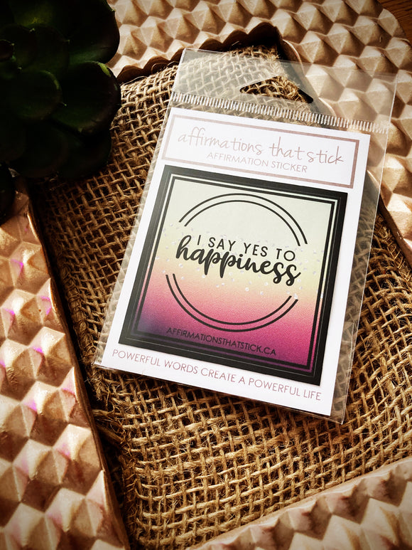 Happiness Affirmation Sticker-Affirmations That Stick CA