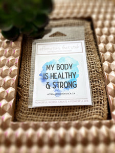 My Body is Healthy & Strong Affirmation Sticker-Affirmations That Stick CA
