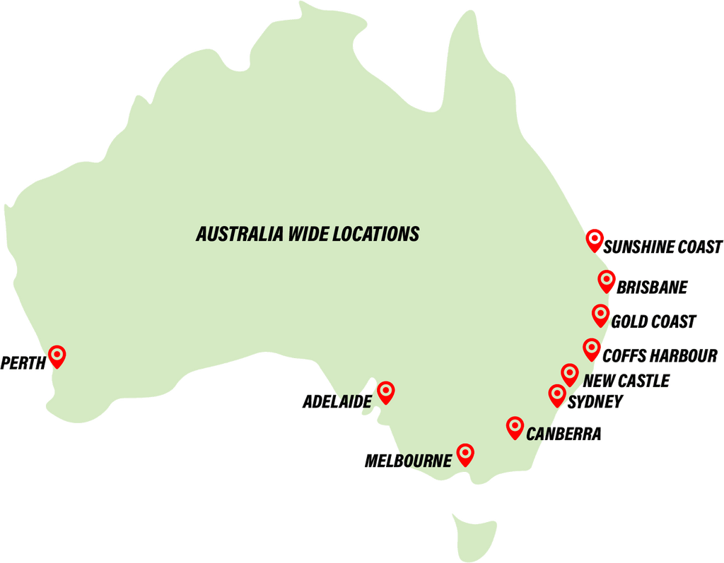Australia-wide locations: Brisbane, Gold Coast, Coffs Harbour, New Castle, Sydney,  Canberra, Melbourne, Adelaide, Perth