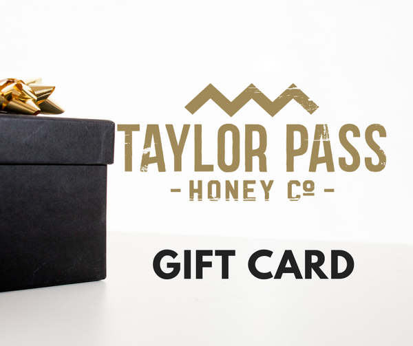 Taylor Pass Honey Co Gift Card