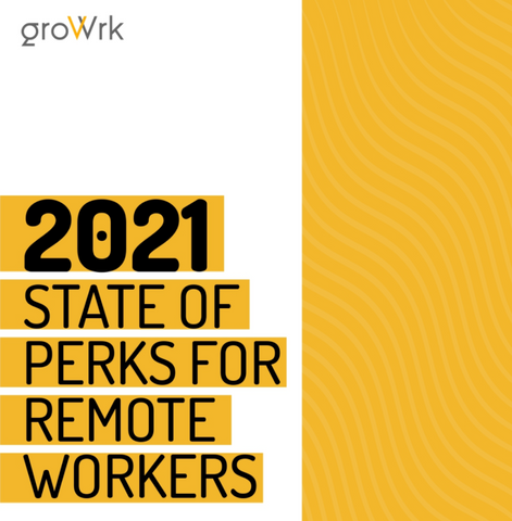 2021 state of perks for remote workers