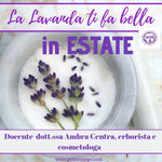 "Workshop ""La Lavanda ti fa bella.....in estate"" , Sabato 29 giugno 2019, Agriturismo Podere Argo"