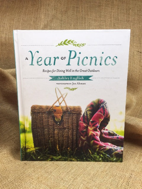 A Year of Picnics Recipes for Dining Well in the Great Outdoors