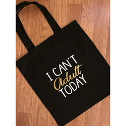 I Can't Adult Today Tote Bag - Krumble Krafts