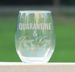 Quarantine & Tiger King ~ Wine Glass ~ Best Life ~ Inspire ~ Gift ~ Stemless ~ Wine Glasses ~ Red Wine ~ White Wine