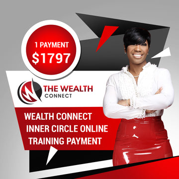 The Wealth Connect Inner Circle - Full Payment Option $1797