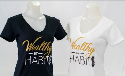 """Wealthy By Habits"" T-shirt"