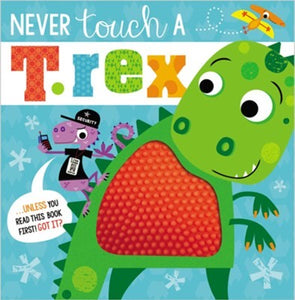 Never Touch a T-Rex