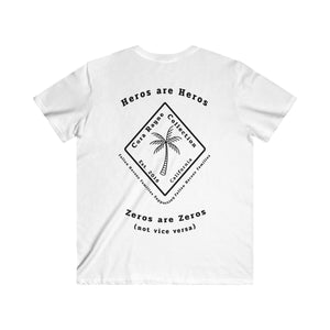 Heros are Heros and Zeros are Zeros (not vice versa) Cora Rayne Collection ...Men's Fitted V-Neck Short Sleeve Tee