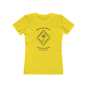 Heros are Heros ...Zeros are Zeros (not vice versa) Cora Rayne Collection...Women's The Boyfriend Tee