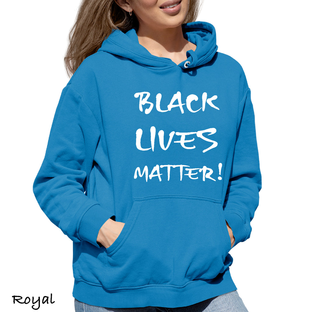 Woman's Hoodie BLACK LIVES MATTER! BLM protest College Anti Racism Hooded Sweatshirt